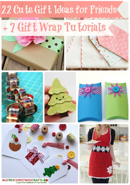 22 cute gift ideas for friends 7 gift wrap tutorials