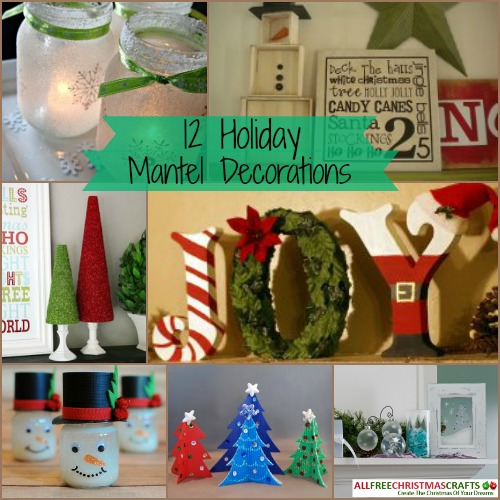 12 Holiday Mantel Decorations