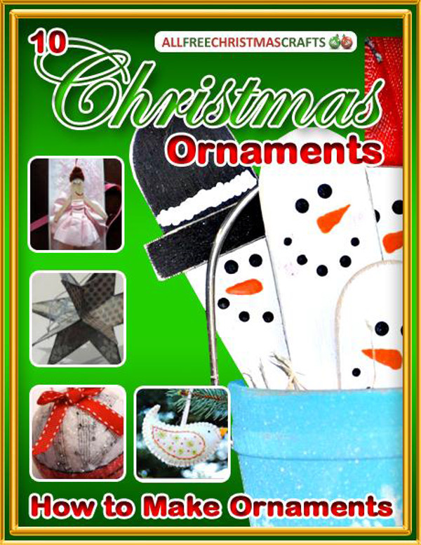 How to Make Ornaments: 10 Christmas Ornaments to Make