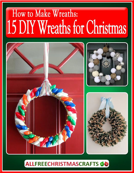 How to make wreaths 15 diy wreaths for christmas ebook for All free holiday crafts